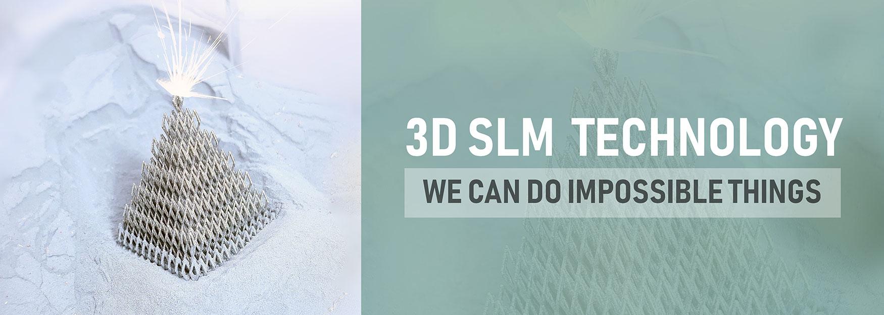 3D SLM technology